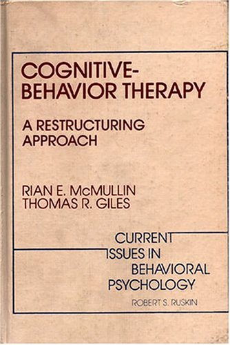 9780808913627: Cognitive-behaviour Therapy: A Restructuring Approach (Current issues in behavioral psychology)
