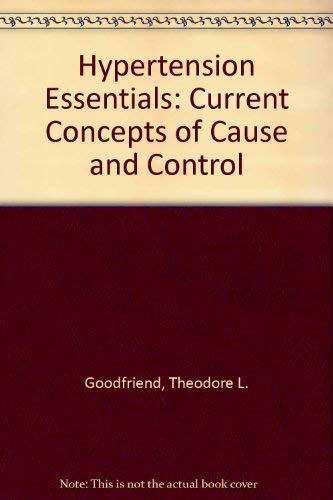 9780808915348: Hypertension Essentials: Current Concepts of Cause and Control