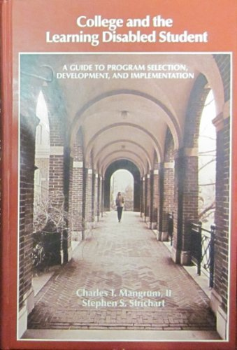 9780808916291: College and the Learning Disabled Student: A Guide to Program Selection, Development, and Implementation