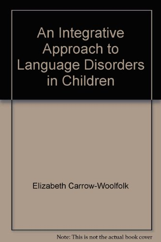 9780808917137: An Integrative Approach to Language Disorders in Children