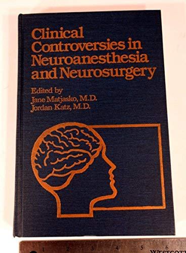 9780808918172: Clinical Controversies in Neuroanesthesia and Neurosurgery