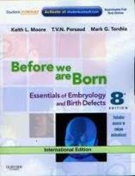 9780808924432: Before We Are Born: Essentials Of Embryology and Birth Defects
