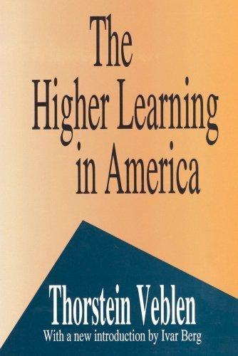The Higher Learning in America: Thorstein Veblen