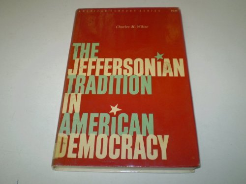 9780809000289: The Jeffersonian Tradition in American Democracy.