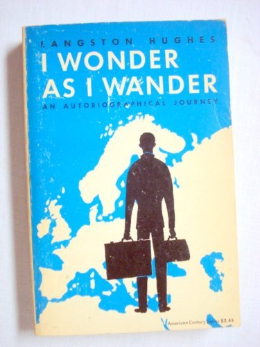 I Wonder as I Wander: An Autobiographical Journey (American Century Series): Hughes, Langston