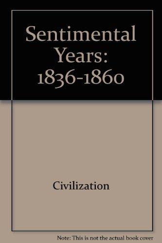 9780809000746: Sentimental Years: 1836-1860 (American Century Series)
