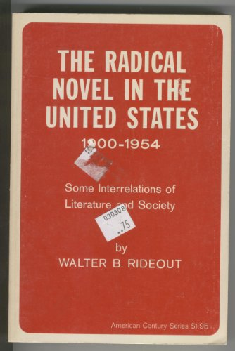 The Radical Novel in the United States 1900-1954: Some Interrelations of Literature and Society [...