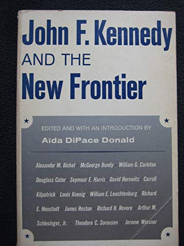 John F. Kennedy and the New Frontier.: Aida Dipace (ed) Donald