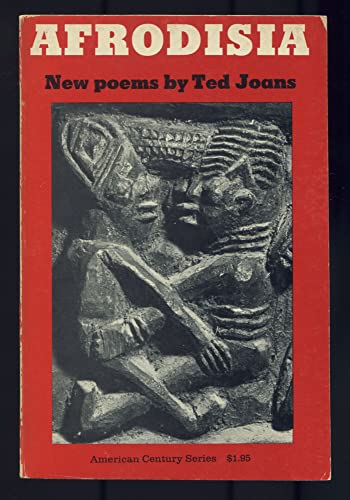 Afrodisia;: New Poems: Joans, Ted