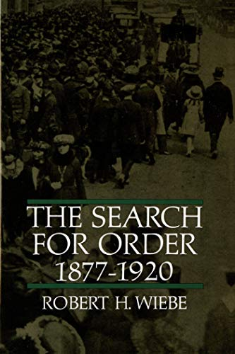 The Search for Order, 1877-1920: Wiebe, Robert H.
