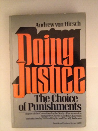9780809001248: Doing Justice : The Choice of Punishments (American Century Ser.)
