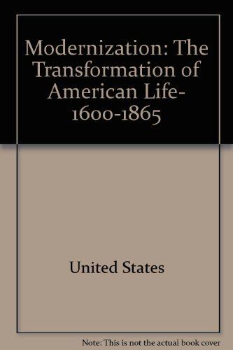 9780809001255: Modernization: The Transformation of American Life, 1600-1865 (American Century Series)