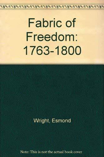 9780809001347: Fabric of Freedom: 1763-1800 (Making of America)