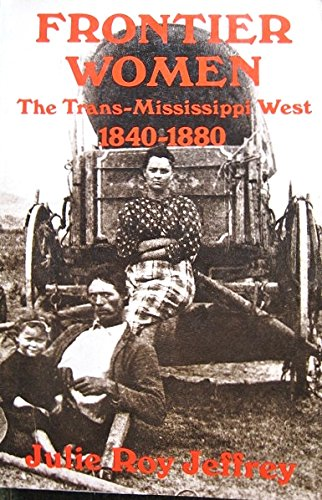 9780809001415: Frontier Women: The Trans-Mississippi West, 1840-1880