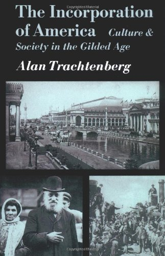 9780809001453: The Incorporation of America: Culture and Society in the Gilded Age (American Century)