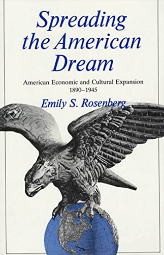 9780809001460: Spreading the American Dream: American Economic and Cultural Expansion, 1890-1945 (American Century)