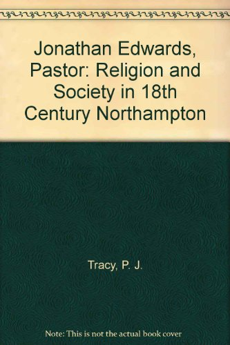 9780809001491: Jonathan Edwards, Pastor: Religion and Society in 18th Century Northampton (American Century Series)