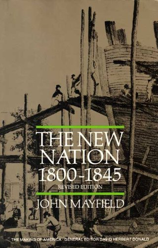 9780809001538: The New Nation, 1800-1845 (American Century Series)
