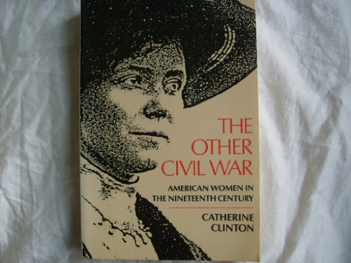 The Other Civil War: American Women in: Catherine Clinton