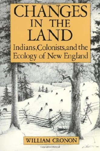 9780809001583: Changes in the Land: Indians, Colonists and the Ecology of New England