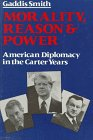 9780809001682: Morality, Reason and Power: American Diplomacy in the Carter Years