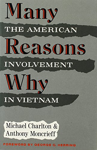 Many Reasons Why: The American Involvement in Vietnam (American century series) (0809001721) by Michael Charlton; Anthony Moncrieff; George C. Herring