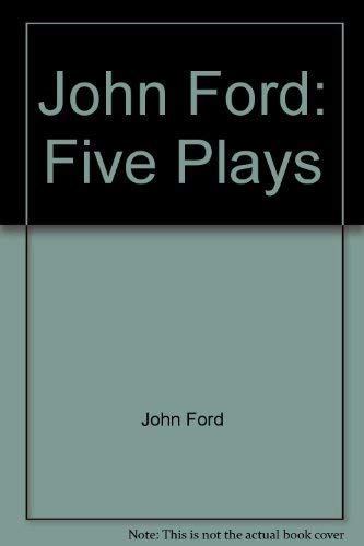 Ford: Five Plays: Ford, John