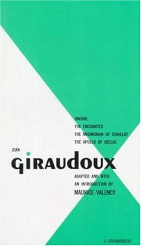 Jean Giraudoux Four Plays Adapted, and with: Giraudoux, Jean ;