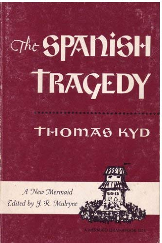The Spanish tragedy (The New mermaids): Kyd, Thomas