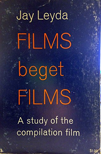 9780809013555: Films beget films ;: A study of the compilation film