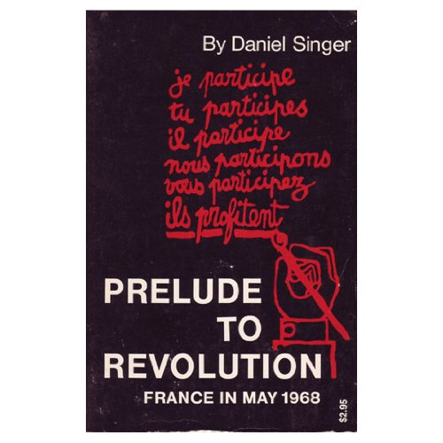 9780809013562: Prelude to Revolution: France in May 1968