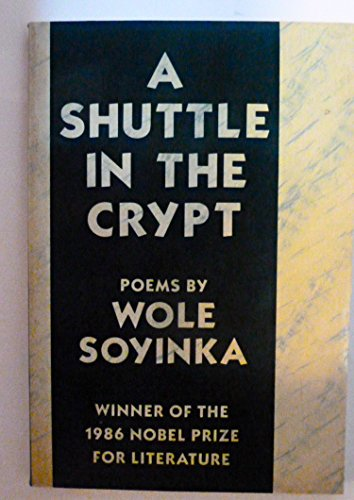A Shuttle in the Crypt (0809013649) by Wole Soyinka
