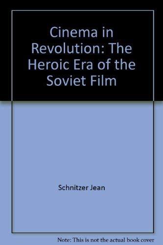 Cinema in Revolution: The Heroic Era of: Schnitzer, Luda [Other