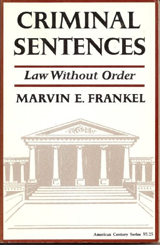 9780809013746: Criminal Sentences : Law Without Order
