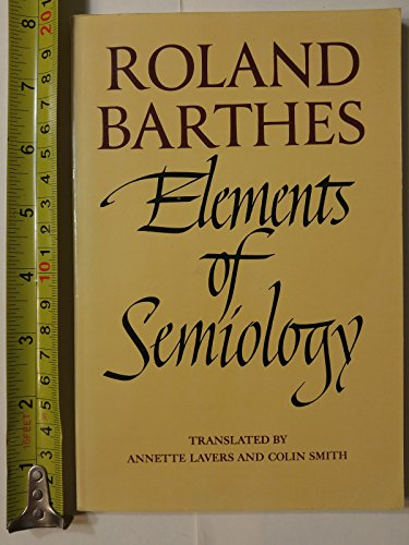elements of semiology Roland barthes, semiology is based on understanding the systems of signs,  by  signs in accordance with the barthesian semiological approach, elements and.