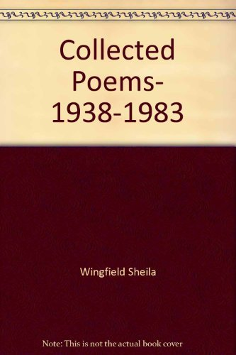 Collected Poems, 1938-1983: Wingfield, Sheila; Fraser, G.S. [Preface]