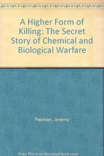 9780809015078: A Higher Form of Killing: The Secret Story of Chemical and Biological Warfare