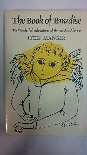 The Book of Paradise: The Wonderful Adventures of Shmuel-Aba Abervo: Manger, Itzik