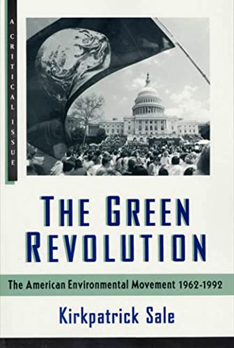 9780809015511: The Green Revolution: The American Environmental Movement, 1962-1992 (A Critical Issue)