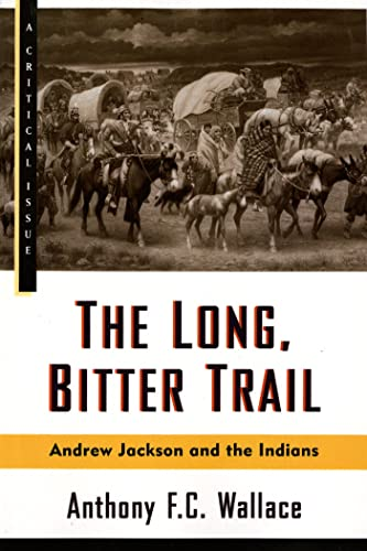 The Long, Bitter Trail: Andrew Jackson and the Indians