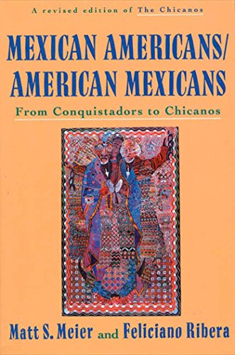 9780809015597: Mexican Americans/American Mexicans: From Conquistadors to Chicanos (American Century Series)