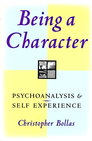 9780809015696: Being a Character: Psychoanalysis and Self Experience