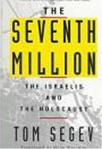 9780809015702: The Seventh Million: The Israelis and the Holocaust