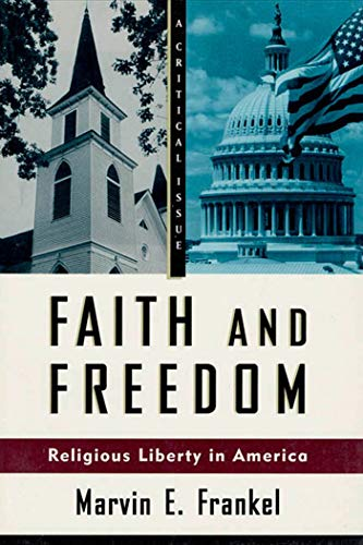 9780809015757: Faith and Freedom: Religious Liberty in America (Critical Issue)