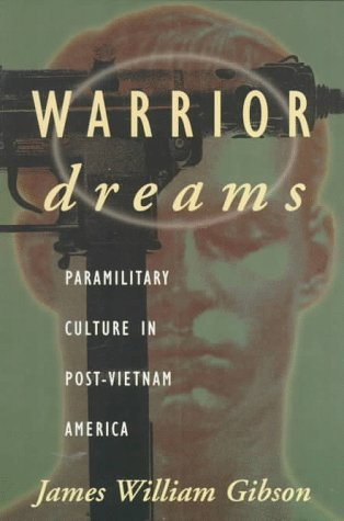 Warrior Dreams: James W. Gibson