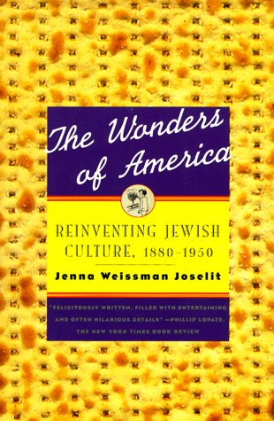 9780809015863: The Wonders of America: Reinventing Jewish Culture 1880-1950