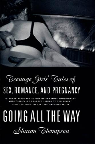 9780809015993: Going All the Way: Teenage Girls' Tales of Sex, Romance, and Pregnancy