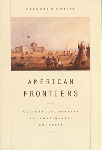 9780809016020: American Frontiers: Cultural Encounters and Continental Conquest