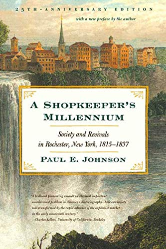 9780809016358: A Shopkeeper's Millennium: Society and Revivals in Rochester, New York, 1815-1837