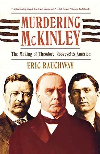 9780809016389: Murdering McKinley: The Making of Theodore Roosevelt's America